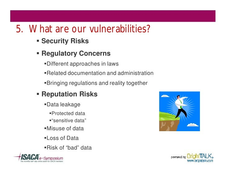 5. What are our vulnerabilities?     § Security Risks     § Regulatory Concerns       §Different approaches in laws       ...