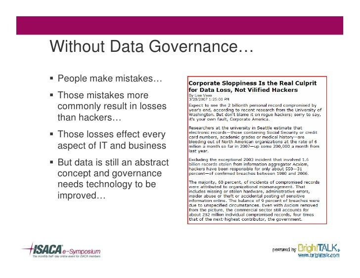 Without Data Governance… § People make mistakes… § Those mistakes more   commonly result in losses   than hackers… § Those...