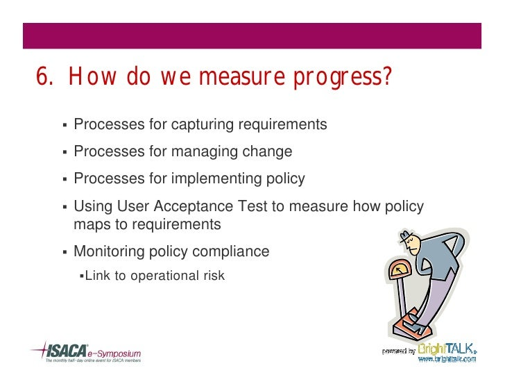 6. How do we measure progress?   §   Processes for capturing requirements   §   Processes for managing change   §   Proces...