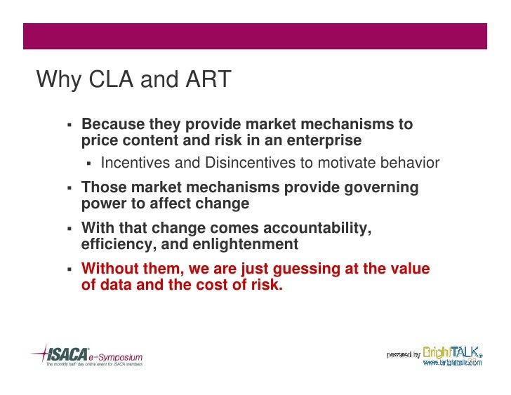 Why CLA and ART   §   Because they provide market mechanisms to       price content and risk in an enterprise        § Inc...