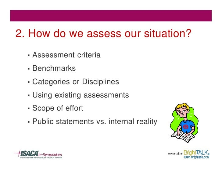 2. How do we assess our situation?   §   Assessment criteria   §   Benchmarks   §   Categories or Disciplines   §   Using ...