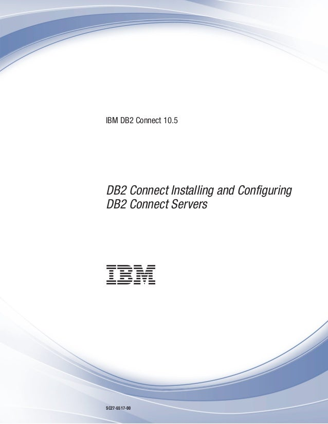 Ibm db2 10 5 for linux, unix, and windows db2 connect