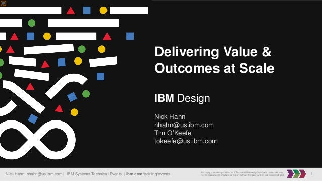 1Nick Hahn: nhahn@us.ibm.com   IBM Systems Technical Events   ibm.com/training/events © Copyright IBM Corporation 2016. Te...