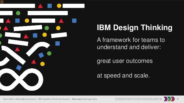 41Nick Hahn: nhahn@us.ibm.com   IBM Systems Technical Events   ibm.com/training/events © Copyright IBM Corporation 2016. T...