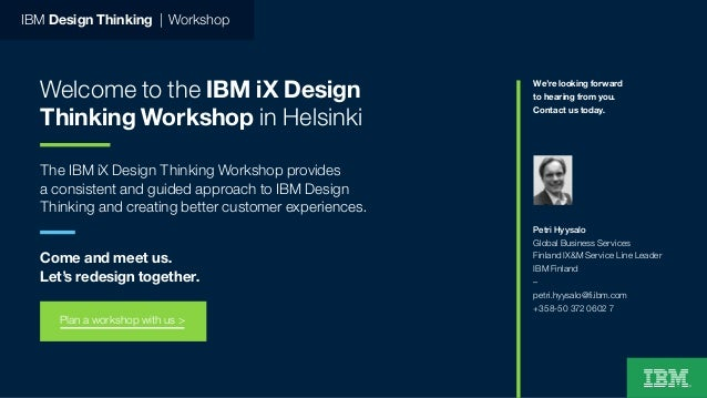 IBM Design Thinking   Workshop Welcome to the IBM iX Design Thinking Workshop in Helsinki The IBM iX Design Thinking Works...