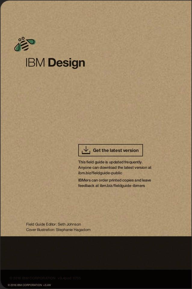Field Guide Editor: Seth Johnson Cover Illustration: Stephanie Hagadorn Get the latest version © 2016 IBM CORPORATION v3.4...