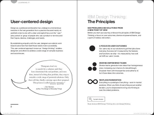 IBM Design Thinking: The Principles DIVERSE EMPOWERED TEAMS Diverse teams generate more ideas than homogeneous ones, incre...
