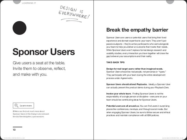 Break the empathy barrier Sponsor Users are users or potential users that bring their lived experience and domain expertis...