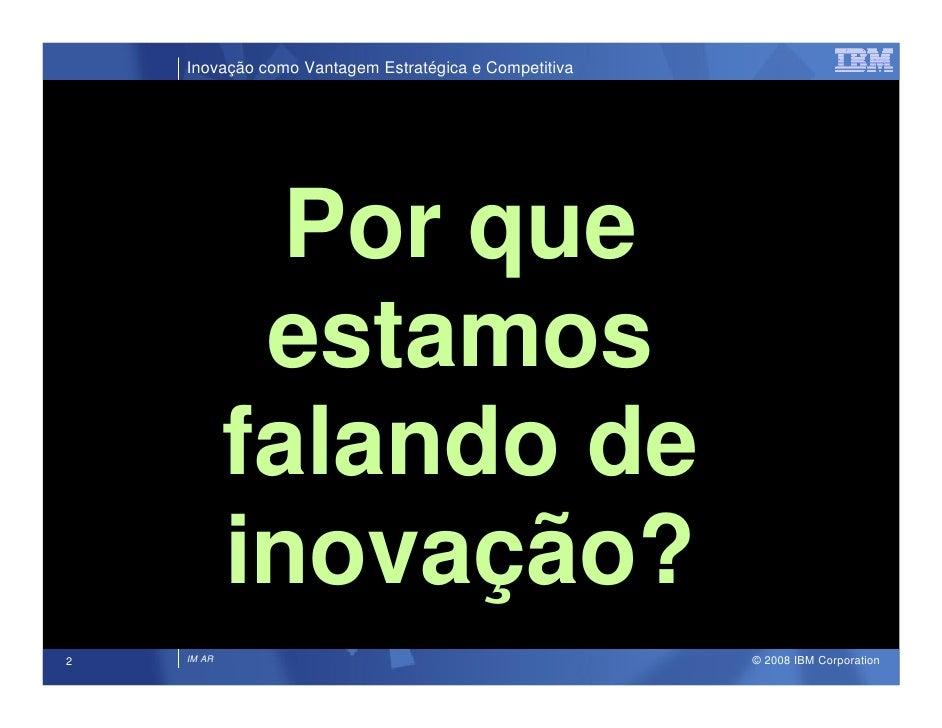 Inovação como Vantagem Estratégica e Competitiva                   Por que              estamos             falando de    ...