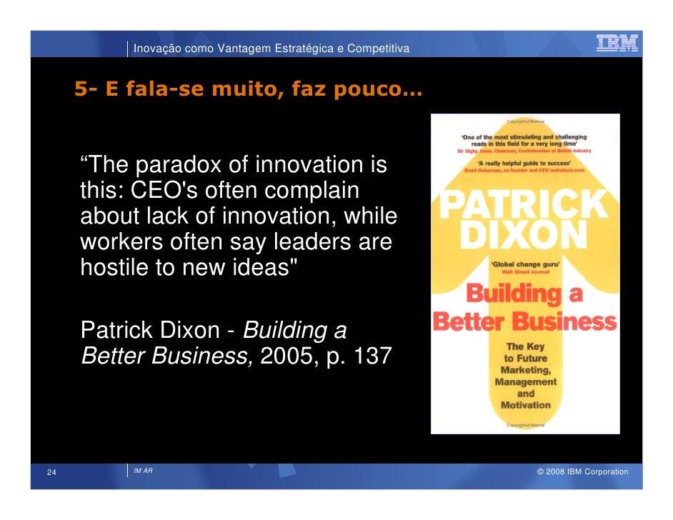 """Inovação como Vantagem Estratégica e Competitiva        5- E fala-se muito, faz pouco…        """"The paradox of innovation i..."""