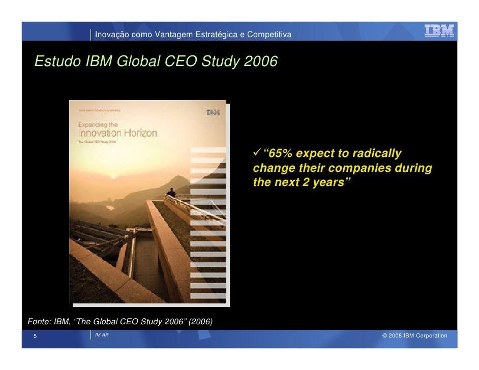 Inovação como Vantagem Estratégica e Competitiva    Estudo IBM Global CEO Study 2006                                      ...