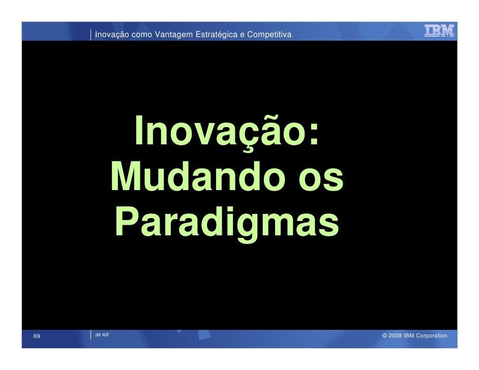 Inovação como Vantagem Estratégica e Competitiva                   Inovação:              Mudando os              Paradigm...