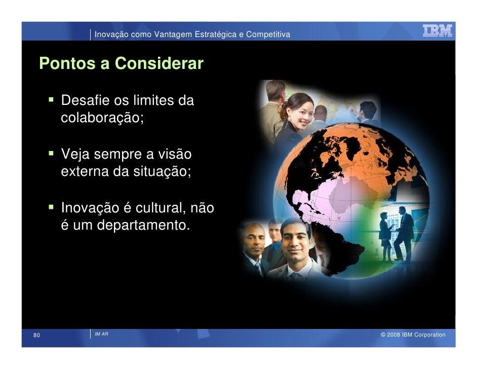 Inovação como Vantagem Estratégica e Competitiva    Pontos a Considerar       Desafie os limites da      colaboração;     ...