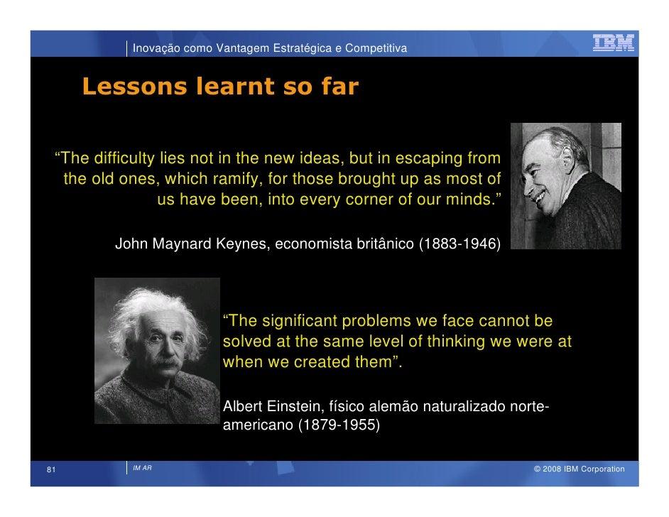 """Inovação como Vantagem Estratégica e Competitiva        Lessons learnt so far   """"The difficulty lies not in the new ideas,..."""
