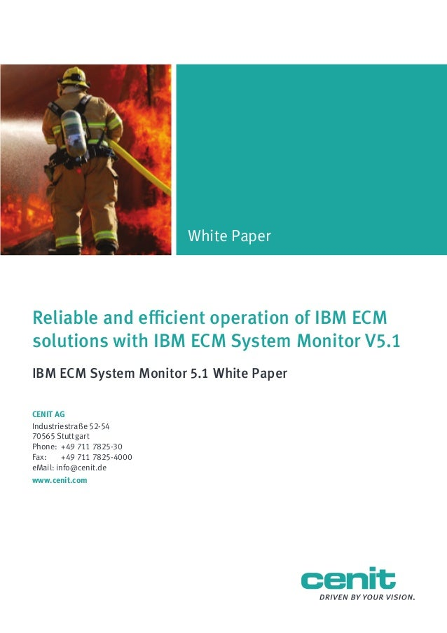 White Paper  Reliable and efficient operation of IBM ECM solutions with IBM ECM System Monitor V5.1 IBM ECM System Monitor...