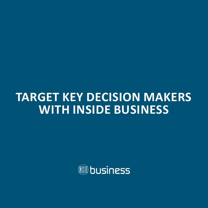 TARGET KEY DECISION MAKERS    WITH INSIDE BUSINESS