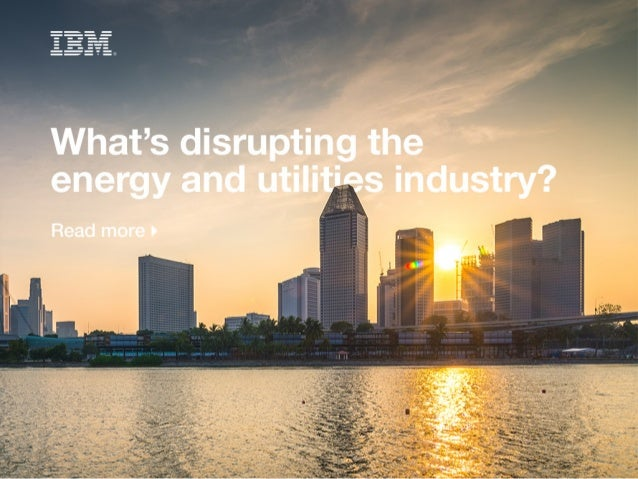 What's disrupting the energy and utilities industry ?