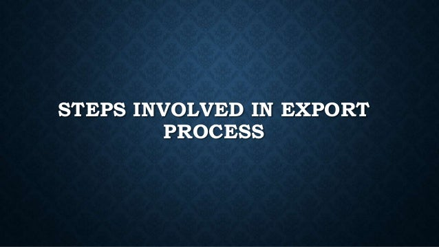 export import policies procedures and documentation Export and import procedures exports and imports in ghana are controlled by the exports and imports act 1995 (503) export procedures for purposes of export documentation exports are classified into two broad.