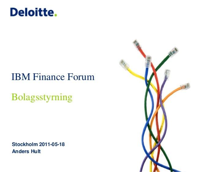 IBM Finance ForumBolagsstyrningStockholm 2011-05-18Anders Hult