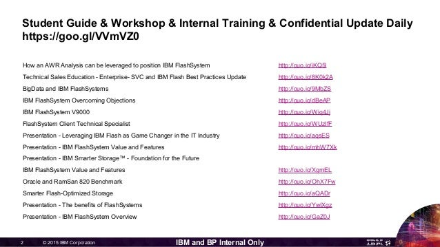 © 2015 IBM Corporation2 IBM and BP Internal Only Student Guide & Workshop & Internal Training & Confidential Update Daily ...