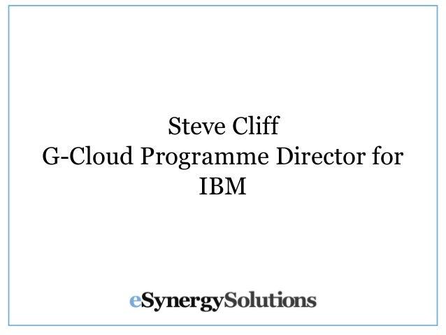 Steve Cliff G-Cloud Programme Director for IBM