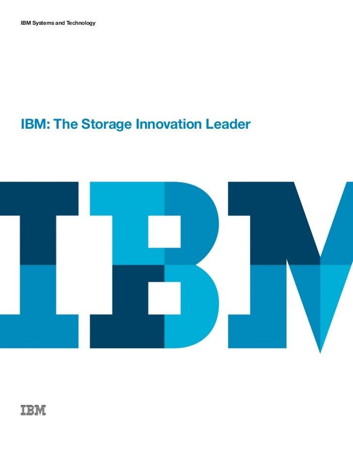 IBM Systems and TechnologyIBM: The Storage Innovation Leader