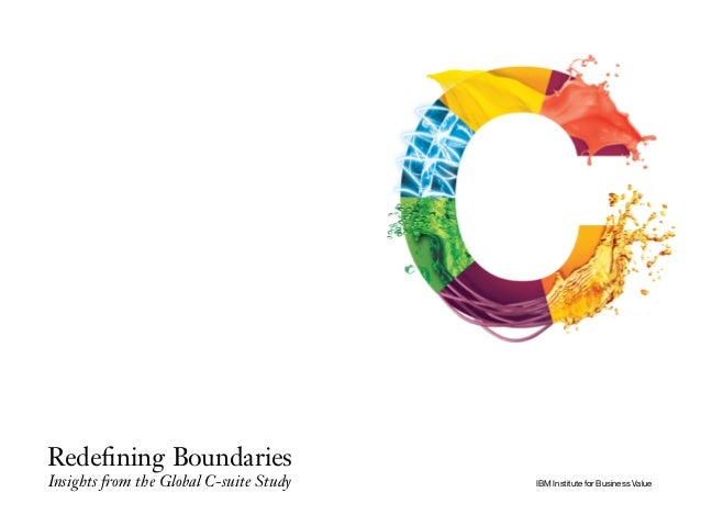 IBM Institute for Business Value Redefining Boundaries Insights from the Global C-suite Study