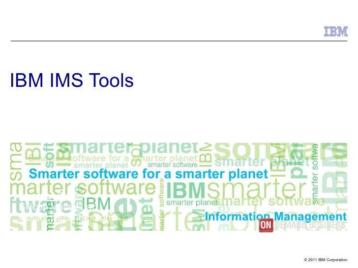 IBM IMS Tools Janet LeBlanc Silicon Valley Lab [email_address]