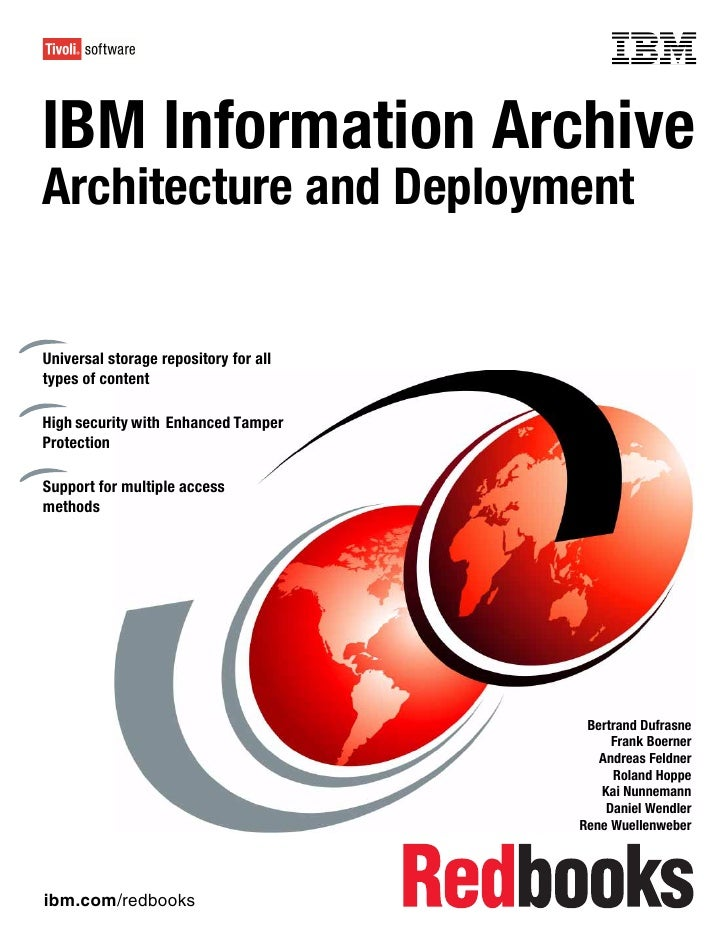 Front coverIBM Information ArchiveArchitecture and DeploymentUniversal storage repository for alltypes of contentHigh secu...