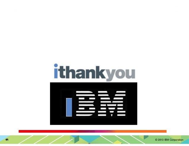 © 2013 IBM Corporation41414141