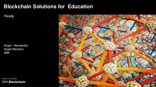 Blockchain Solutions for Education Ready Blockchain Architected Blockchain Explored Blockchain Solutions Blockchain Compos...