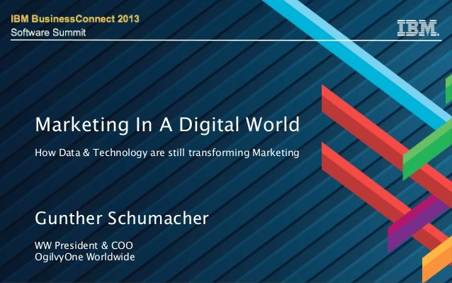 Marketing In A Digital WorldHow Data & Technology are still transforming MarketingGunther SchumacherWW President & COOOgil...
