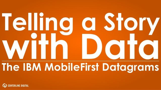 Telling a Story with DataThe IBM MobileFirst Datagrams