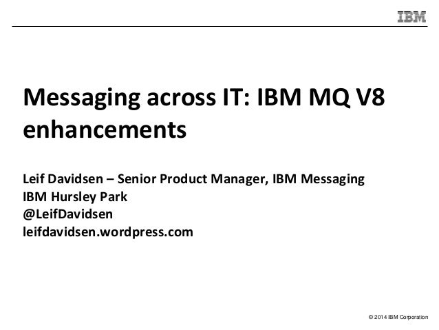 IBM Mq V8 Features and Enhancements