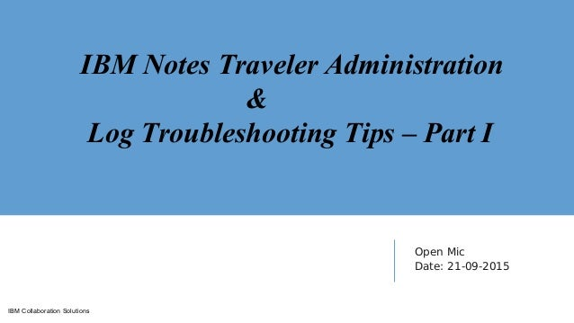 IBM Notes Traveler Administration And Log Troubleshooting Tips