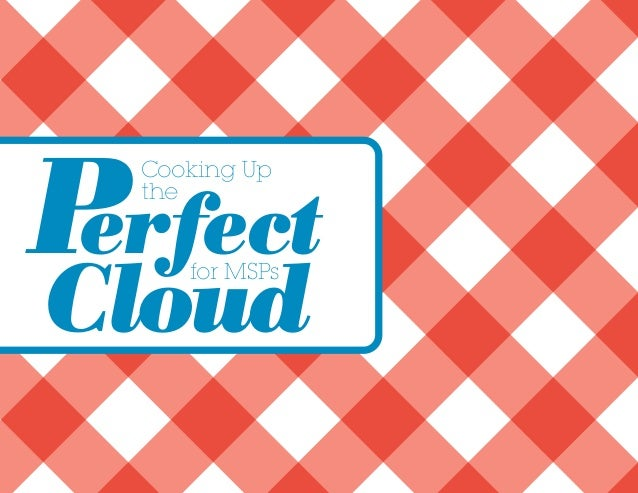 Cooking Up the for MSPs Perfect Cloud