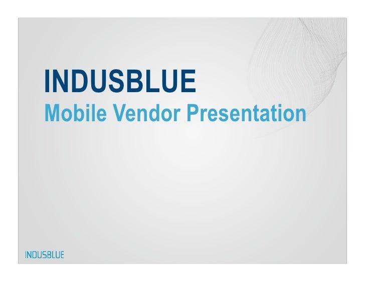 INDUSBLUE Mobile Vendor Presentation