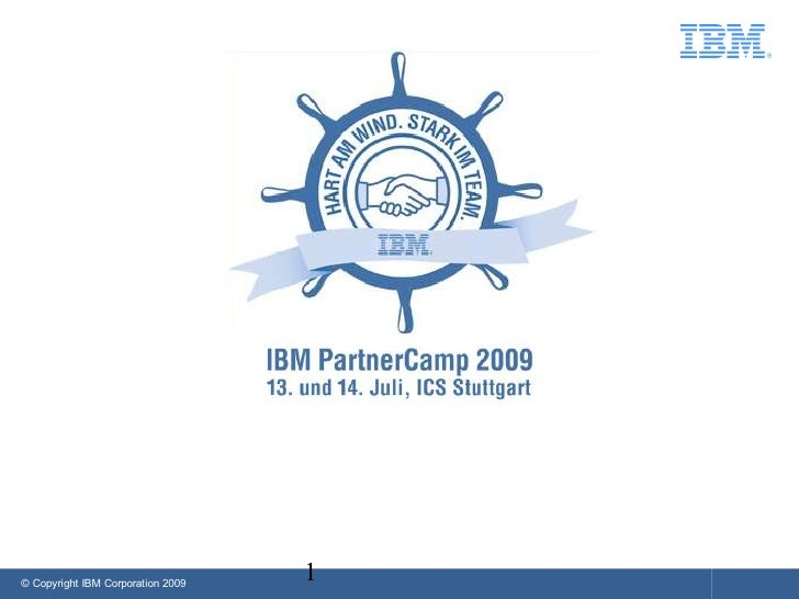© Copyright IBM Corporation 2009                                    1