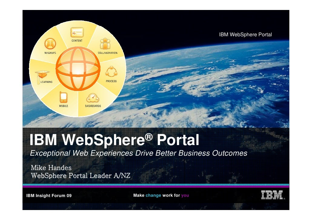 IBM WebSphere Portal          WebSphere® P t l  IBM W bS h     Portal  Exceptional Web Experiences Drive Better Business O...