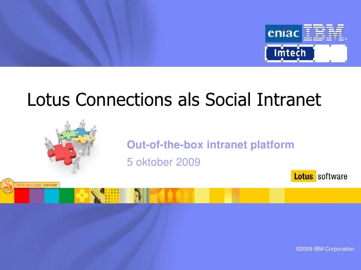 Lotus Connections als Social Intranet<br />Out-of-the-box intranet platform<br />5 oktober 2009<br />