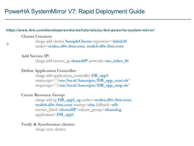 PowerHA SystemMirror V7: Rapid Deployment Guide https://www.ibm.com/developerworks/aix/tutorials/au-ibm-powerha-system-mir...