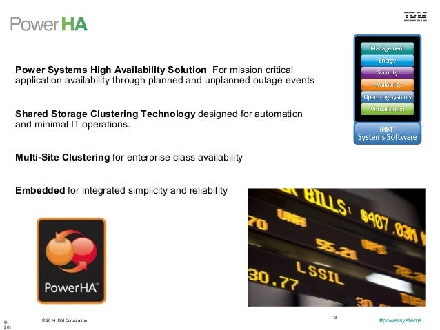 © 2014 IBM Corporation #powersystems© 201 3 Power Systems High Availability Solution For mission critical application avai...