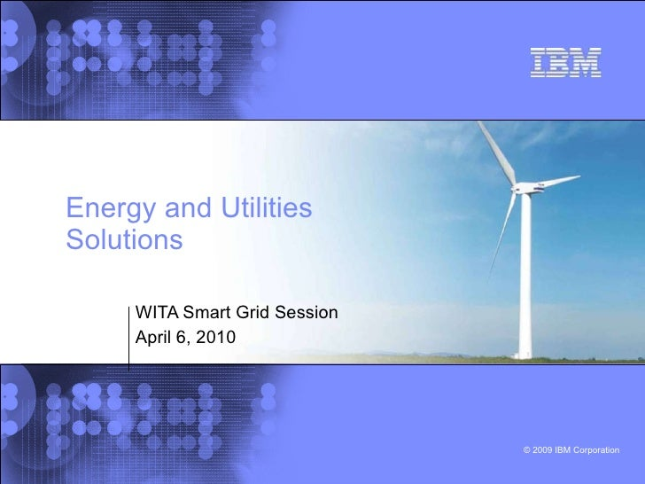 Energy and Utilities Solutions  WITA Smart Grid Session  April 6, 2010