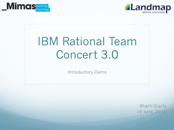 IBM Rational Team   Concert 3.0     Introductory Demo                          Bharti Gupta                         14 Jun...