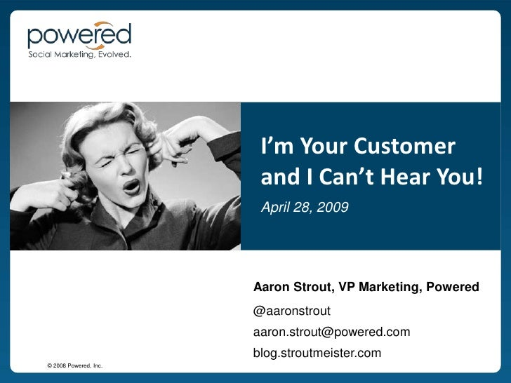 I'm Your Customer                         and I Can't Hear You!                         April 28, 2009                    ...