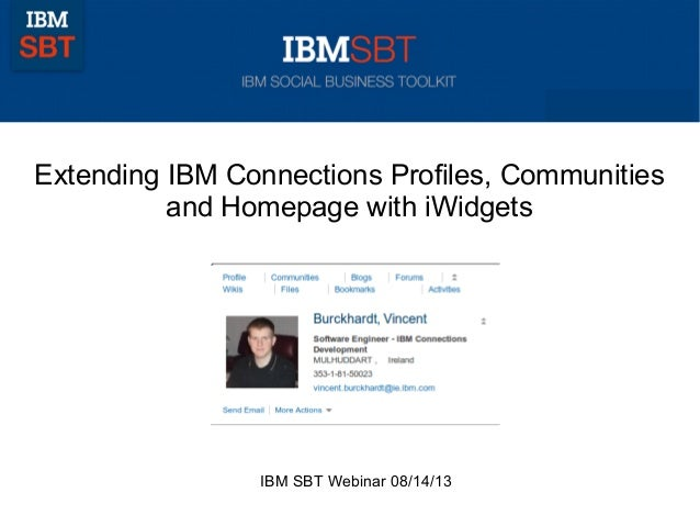 Extending IBM Connections Profiles, Communities and Homepage with iWidgets IBM SBT Webinar 08/14/13