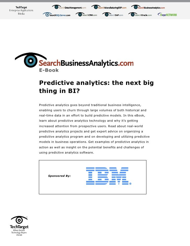 E-BookPredictive analytics: the next bigthing in BI?Predictive analytics goes beyond traditional business intelligence,ena...