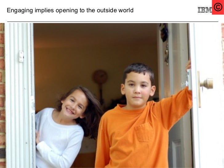 Engaging implies opening to the outside world   ©10