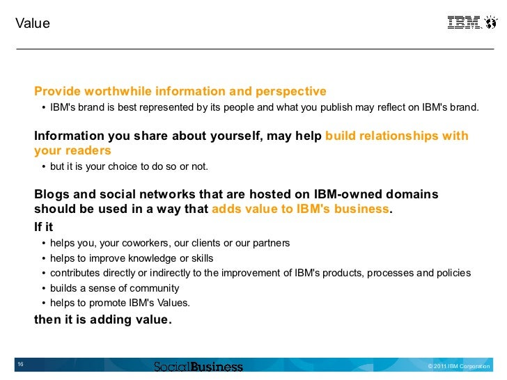 Value     Provide worthwhile information and perspective      ●   IBMs brand is best represented by its people and what yo...