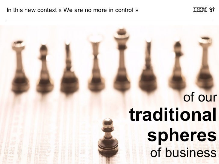 In this new context «We are no more in control»                                                         of our          ...